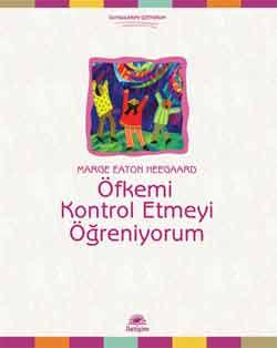 """""""ÖFKEMİ KONTROL ETMEYİ ÖĞRENİYORUM"""""""