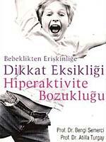 """""""DİKKAT EKSİKLİĞİ VE HİPERAKTİVİTE BOZUKLUĞU"""""""