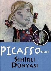 PICASSO'NUN SİHİRLİ DÜNYASI